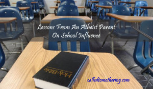 Lessons From An Atheist Parent On School Influence