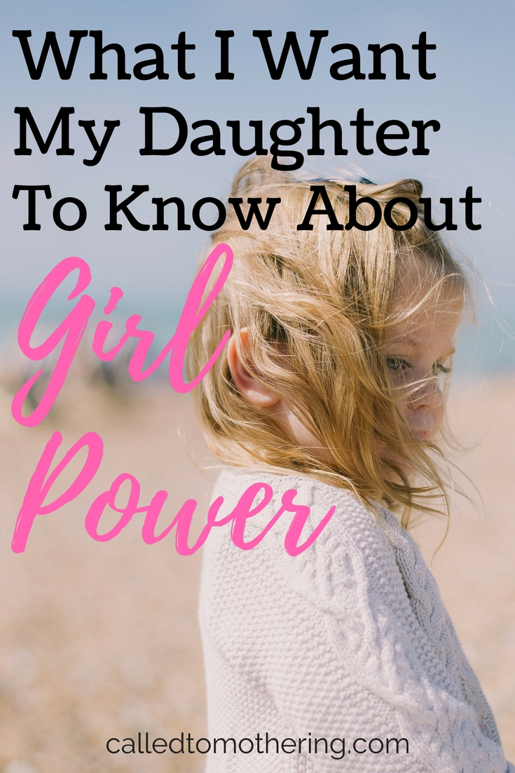 What I Want My Daughter To Know About Girl Power