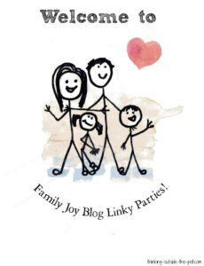 Family Joy Blog Linky Party #23