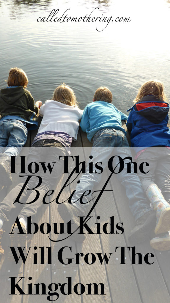 How This One Belief About Kids Will Grow The Kingdom