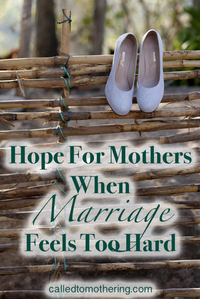 Hope For Mothers When Marriage Feels Too Hard