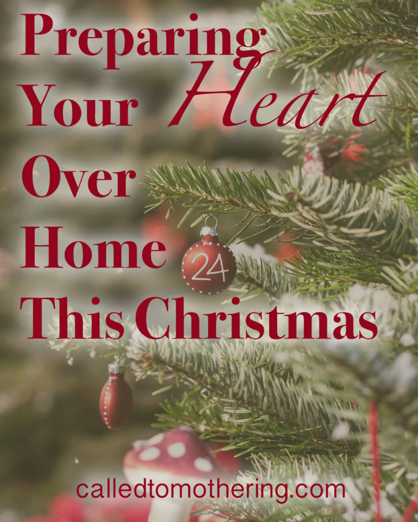 Preparing Your Heart Over Home This Christmas