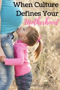 When Culture Defines Your Motherhood