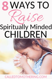 8 Ways To Raise Spiritually Minded Kids