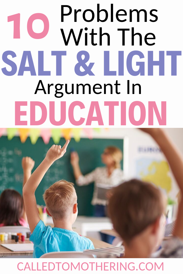 """10 problems with the """"salt & light"""", or missions, argument used to justify sending Christian children to public schools. #education #homeschooling"""