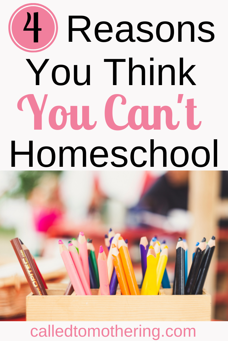 4 Reasons You Think You Can't Homeschool