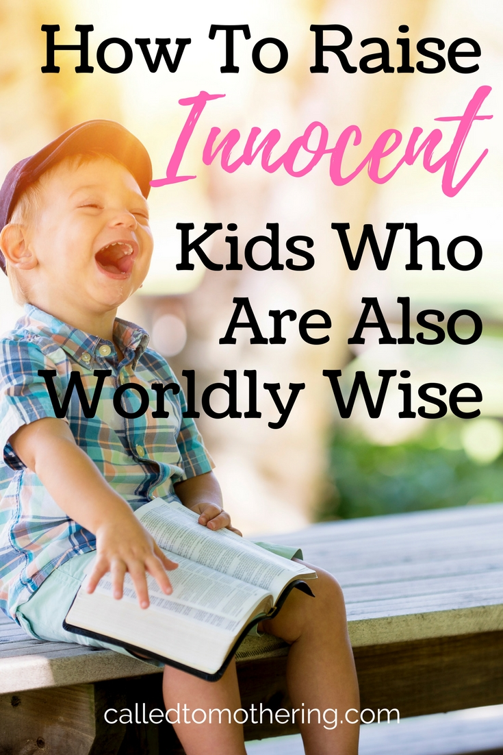 How To Raise Innocent Kids Who Are Also Worldly Wise