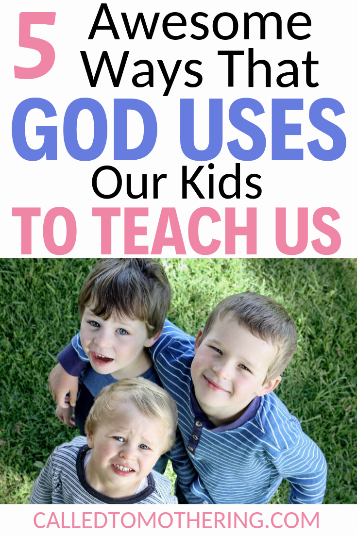 5 Ways God Uses Our Kids To Teach Us