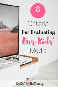 8 Criteria For Evaluating Our Kids' Media