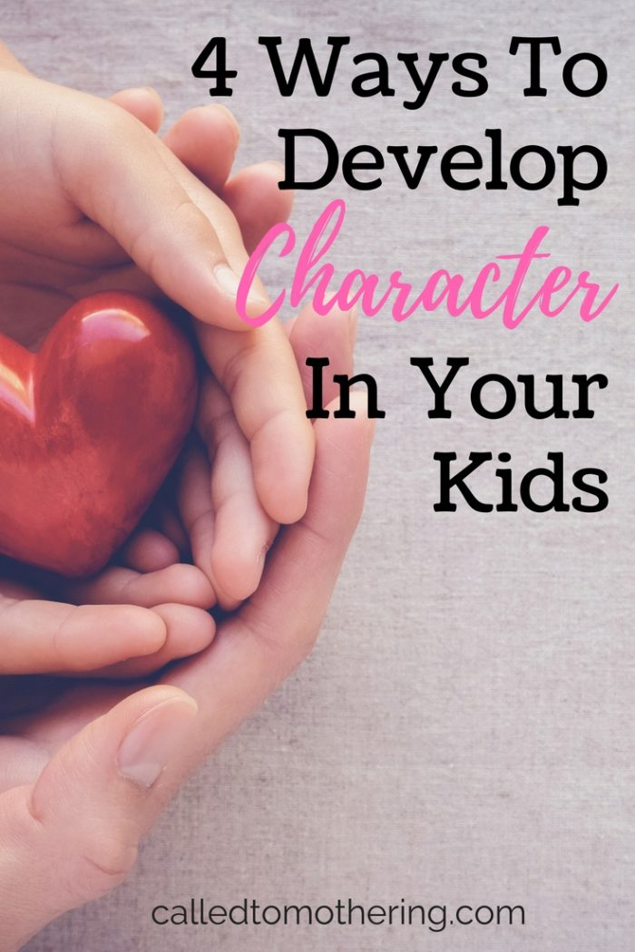 Four ways you can develop biblical character in your children and help them put it into action!