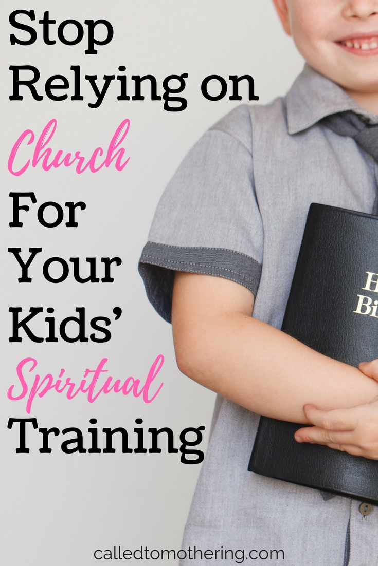 Stop Relying on Church For Your Kids' Spiritual Training