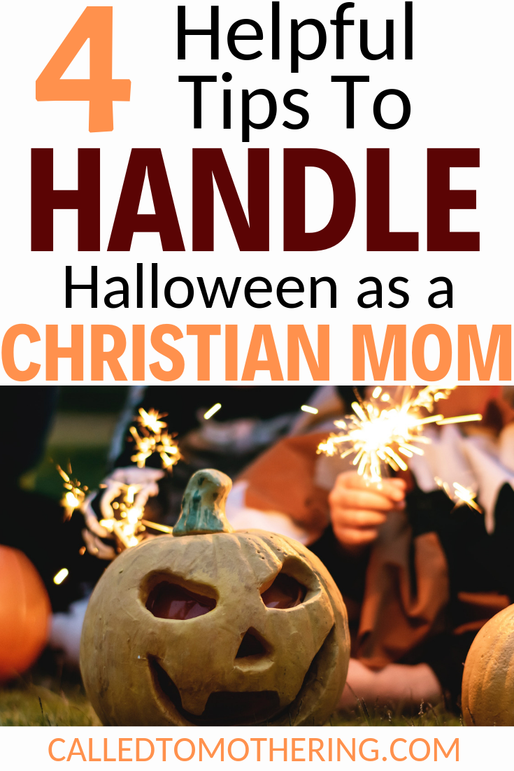 Should Christian moms let their kids participate in Halloween activities? Here are 4 helpful tips to handle this tricky holiday, and teach your children biblical truths too! #halloween #holidaysforkids #christianparenting