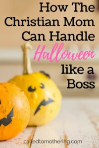 How The Christian Mom Can Handle Halloween like a Boss