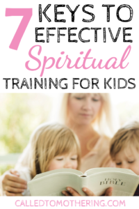 7 Keys To Effective Spiritual Training For Kids