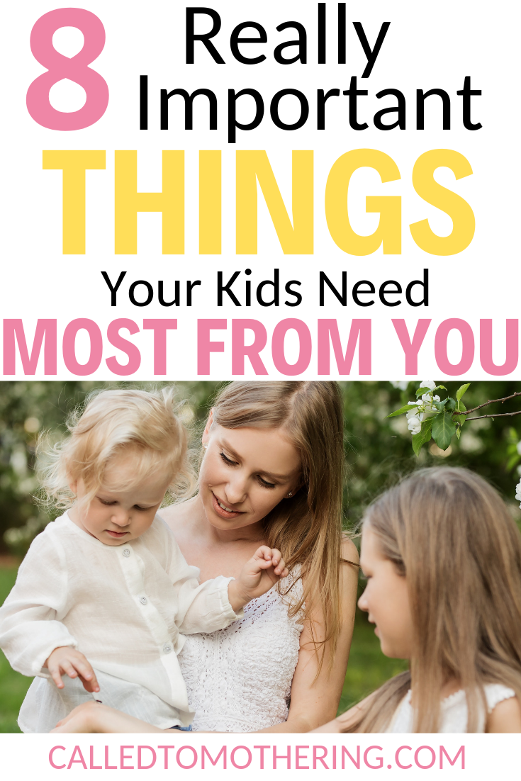 Make the most of the time you have with your kids by focusing on these 8 things they need from you more than anything else. #raisingkids #christianparenting #parentinghacks #intentionalparenting