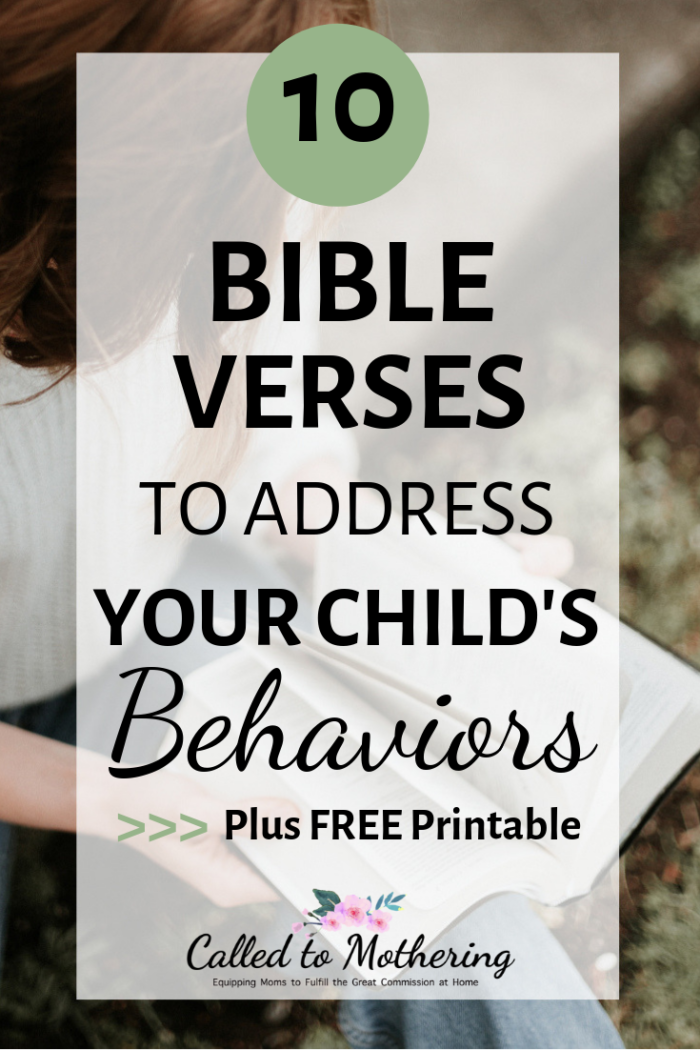 10 Bible verses to use for your child's behaviors, plus FREE printable! #christianparenting #childdiscipline #charactertraining #teachingkidsthebible #discipleship