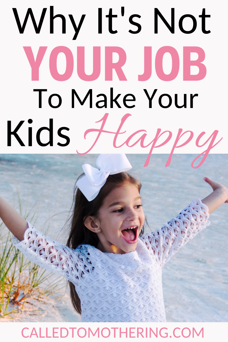 Why It's Not Your Job To Make Your Kids Happy