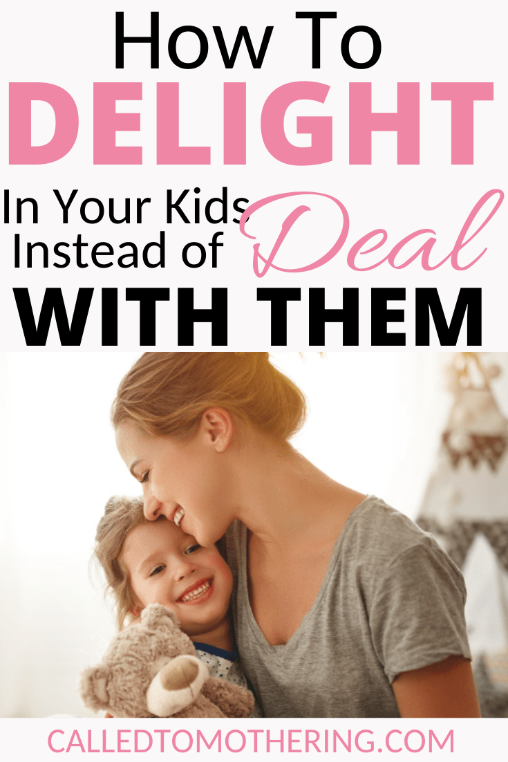 It IS possible to move beyond just dealing with your kids to delighting in them! Here are 4 ways to enjoy them and who they were created to be. #momencouragement #parentinghacks #joyinmotherhood
