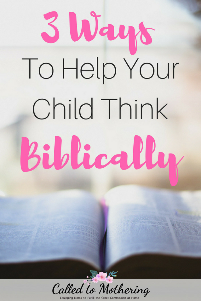 Three practical ways to foster a biblical worldview in your children and help them live it out. #christianparenting #raisinggodlykids #youthapologetics