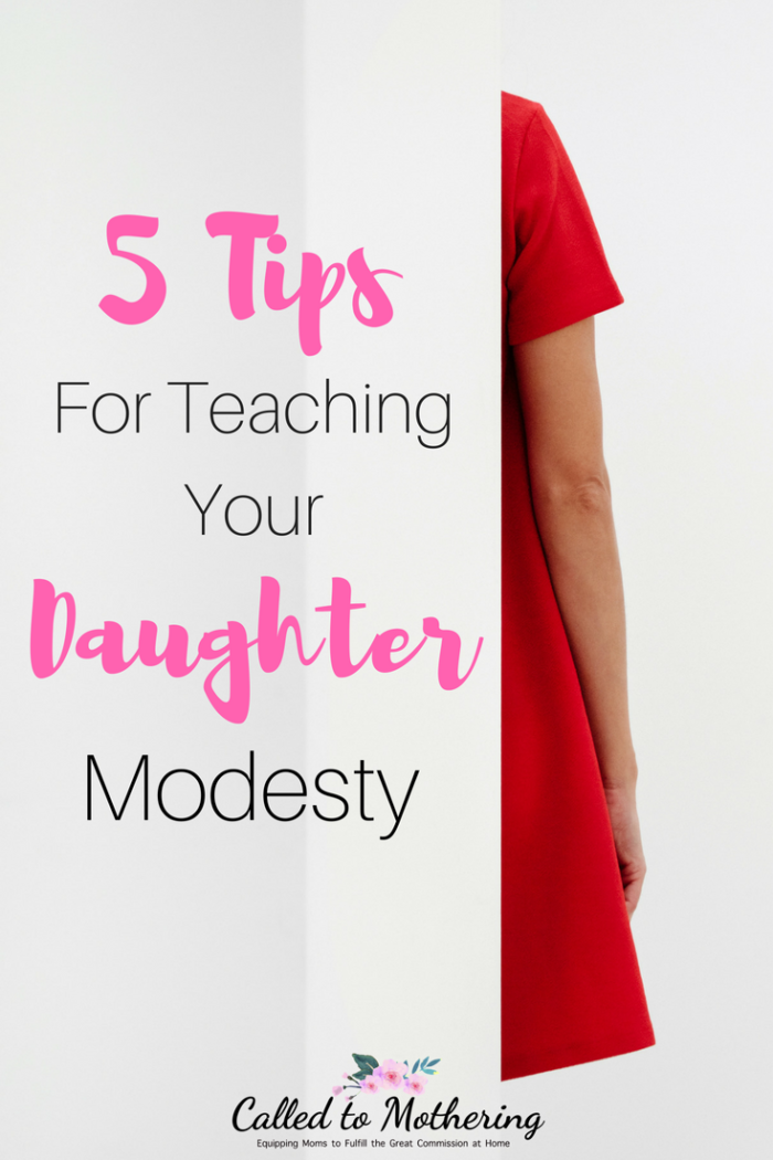 5 helpful tips for teaching your daughter about the meaning of true modesty. #raisinggodlygirls #biblicalparenting