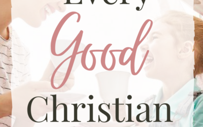 7 Things Every Good Christian Mom Does