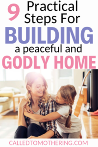 9 Steps For Building a Godly Home