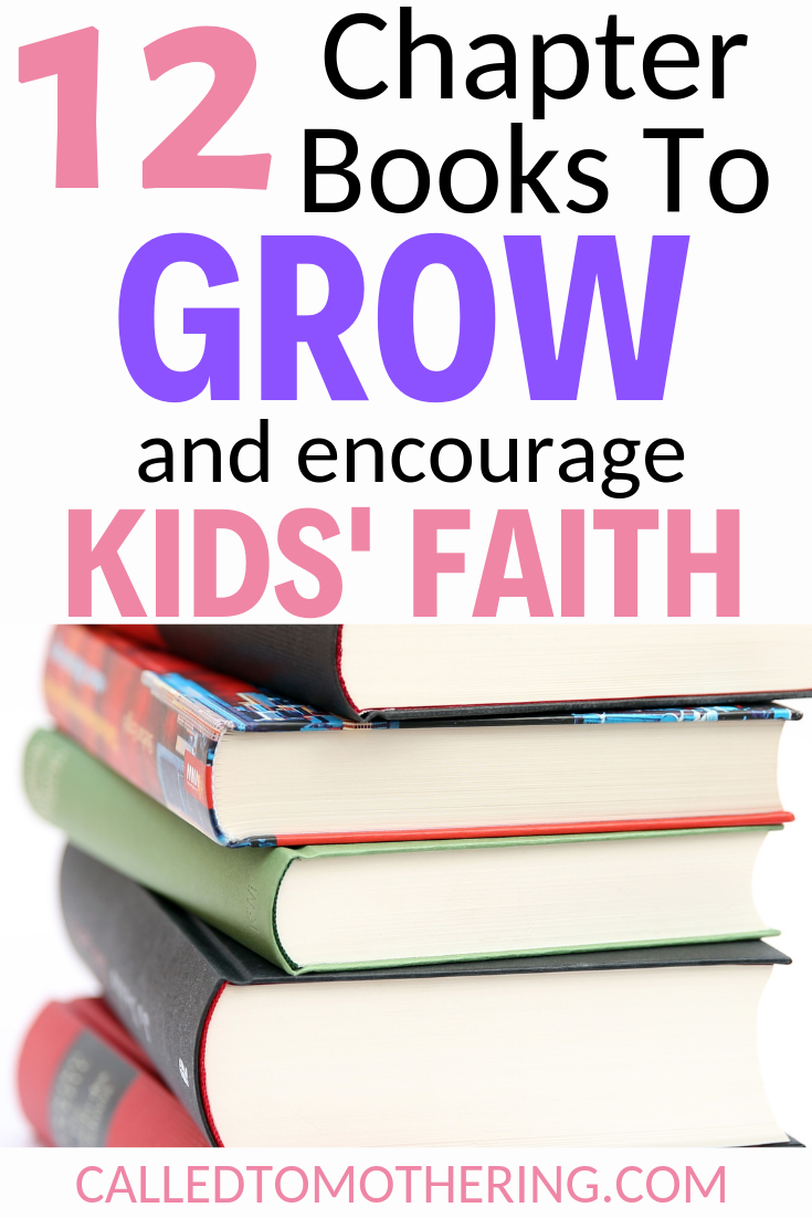 12 chapter books that will grow and encourage your kids' faith, as well as give them the joy of reading! #christianchildrensbooks #chapterbooks #growingkidsfaith