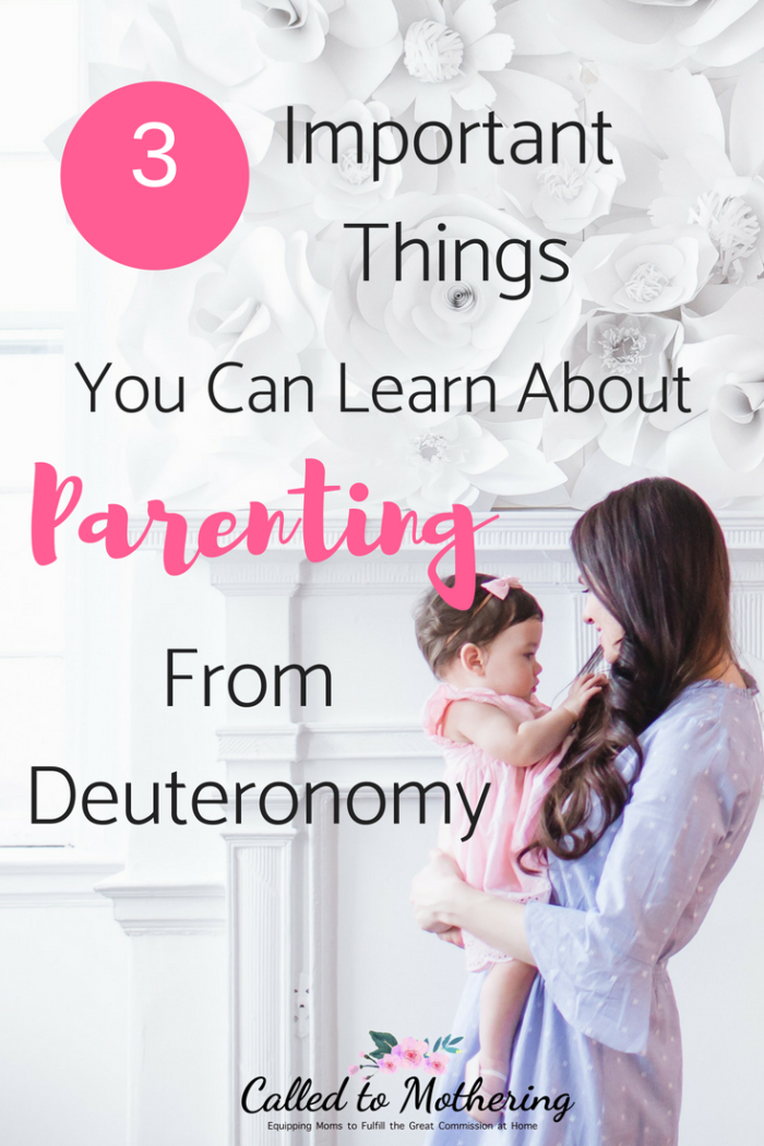 Three important parenting lessons from the Book of Deuteronomy. #christianparenting #biblicalparenting