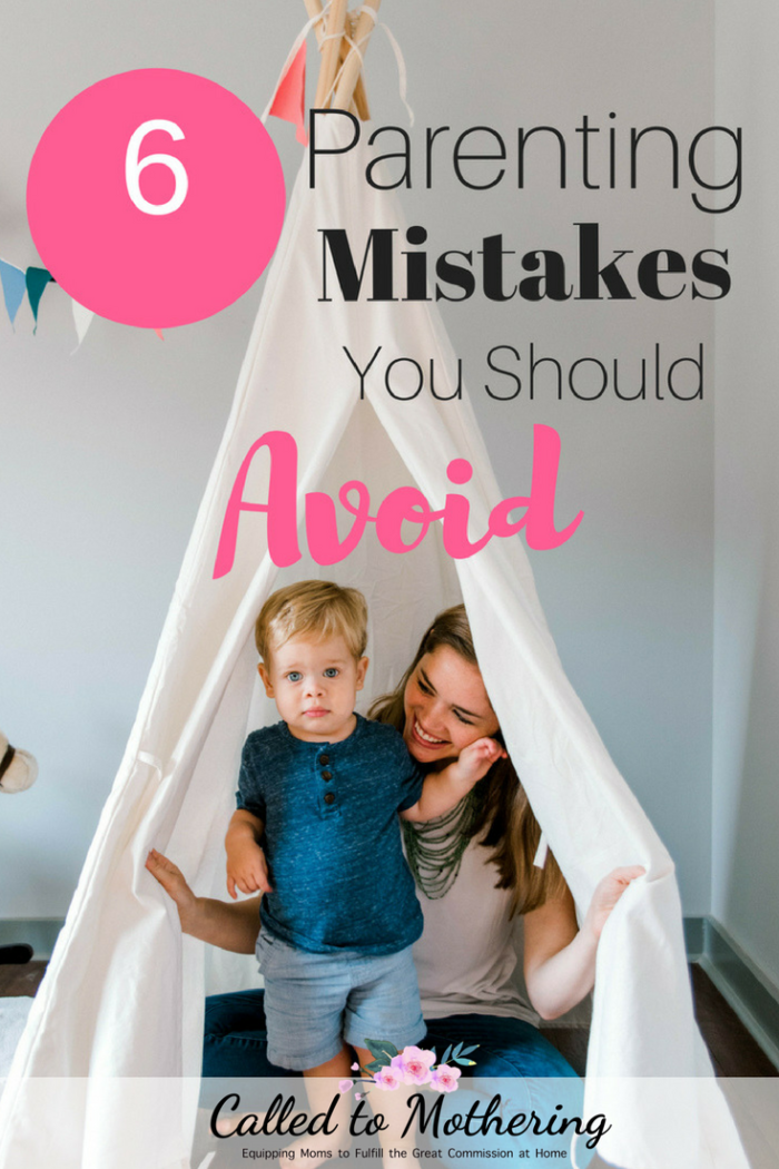 Six common parenting mistakes that cause negative behavior and family strife. #parentingmistakes #parentingadvice #christianparenting #childdiscipline