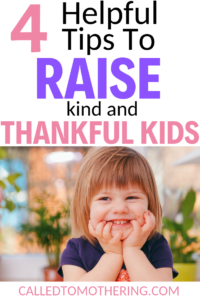 4 Ways To Raise Thankful Children