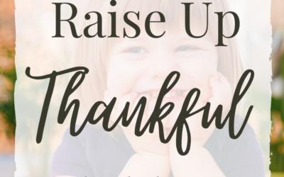 4 Ways To Raise Thankful Children