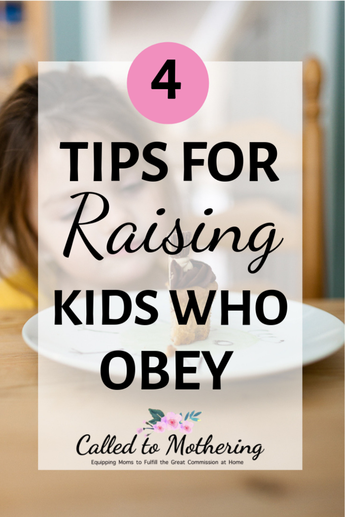 Four tips for raising kids who obey and reaching their hearts, where obedience begins. #disciplinemethods #christianparenting #disciplineforkids #intentionalparenting #positiveparenting #parentinghacks #obedience