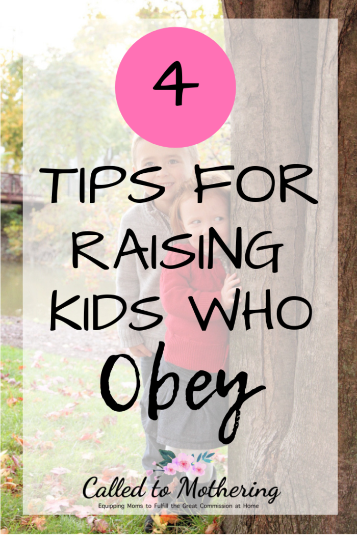 Four tips for raising kids who obey and reaching their hearts, where obedience begins. #christianparenting #discipline #intentionalparenting #parentingadvice #spiritualtrainingforkids