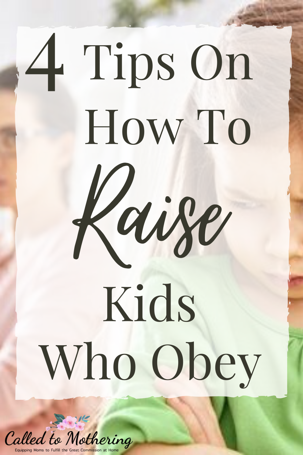 Four practical tips on how to raise kids who obey and also reach their hearts, where obedience begins! #disciplineforkids #obedience #parentinghacks