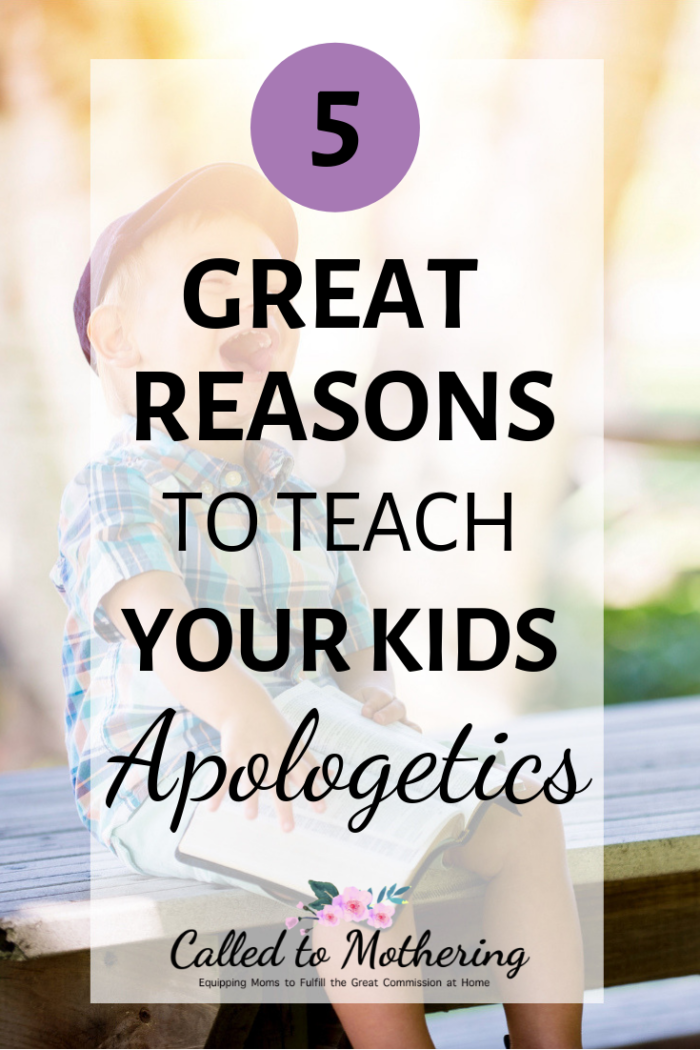 Five great reasons to teach your kids how to defend their Christian faith through apologetics. #youthapologetics #raisinggodlykids #christianparenting #intentionalparenting #kidsfaith #teachingkidsthebible