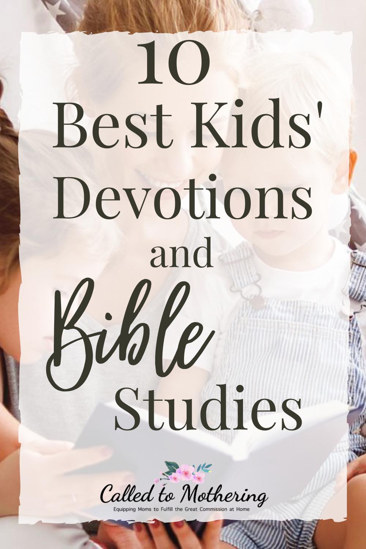 10 of the best gospel-centered children's devotions and Bible studies. #childrensdevotion #kidsbiblestudy #christianchildrensbooks