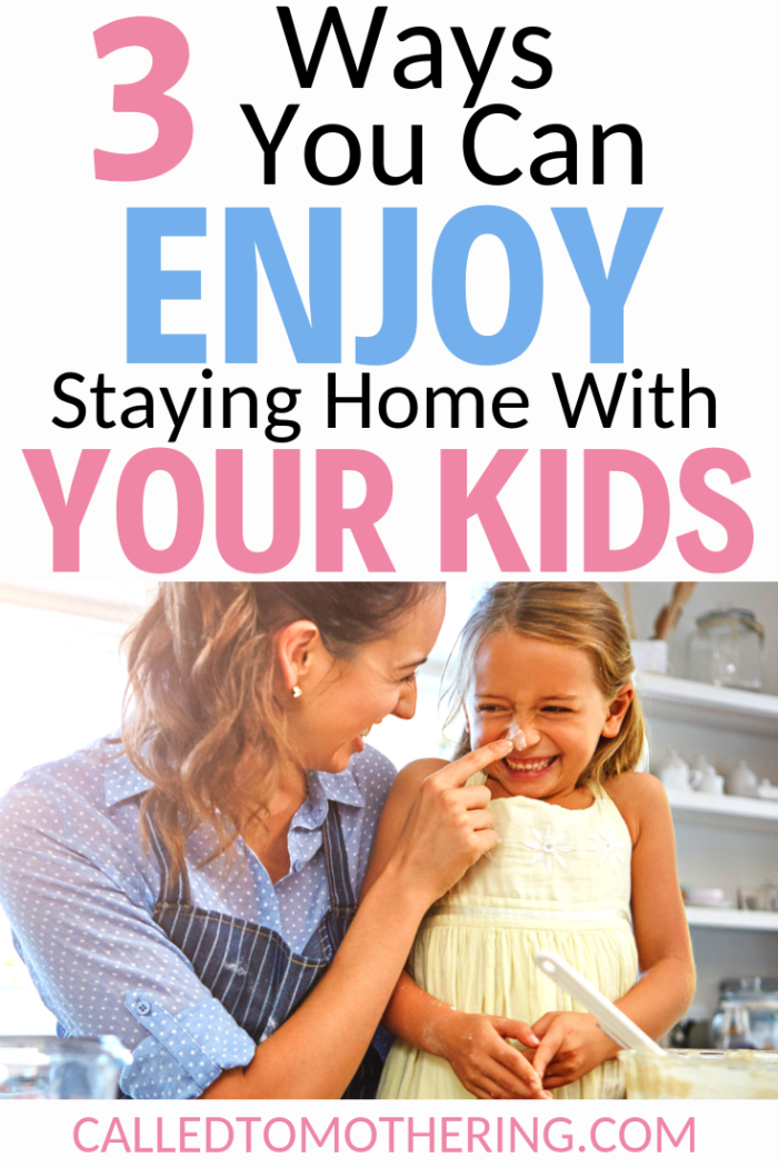 Are you struggling with being a stay-at-home mom? Here are three ways you can not only survive, but enjoy staying home with your kids!  #momhacks #christianmotherhood #momencouragement