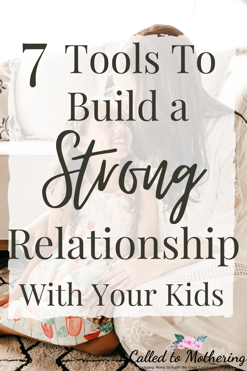 Connecting with your kids on a heart level is crucial to both their faith and development. These 7 tools will help you build strong and healthy relationships with your children that last! #familyrelationships #bondingideas #connectingwithkids