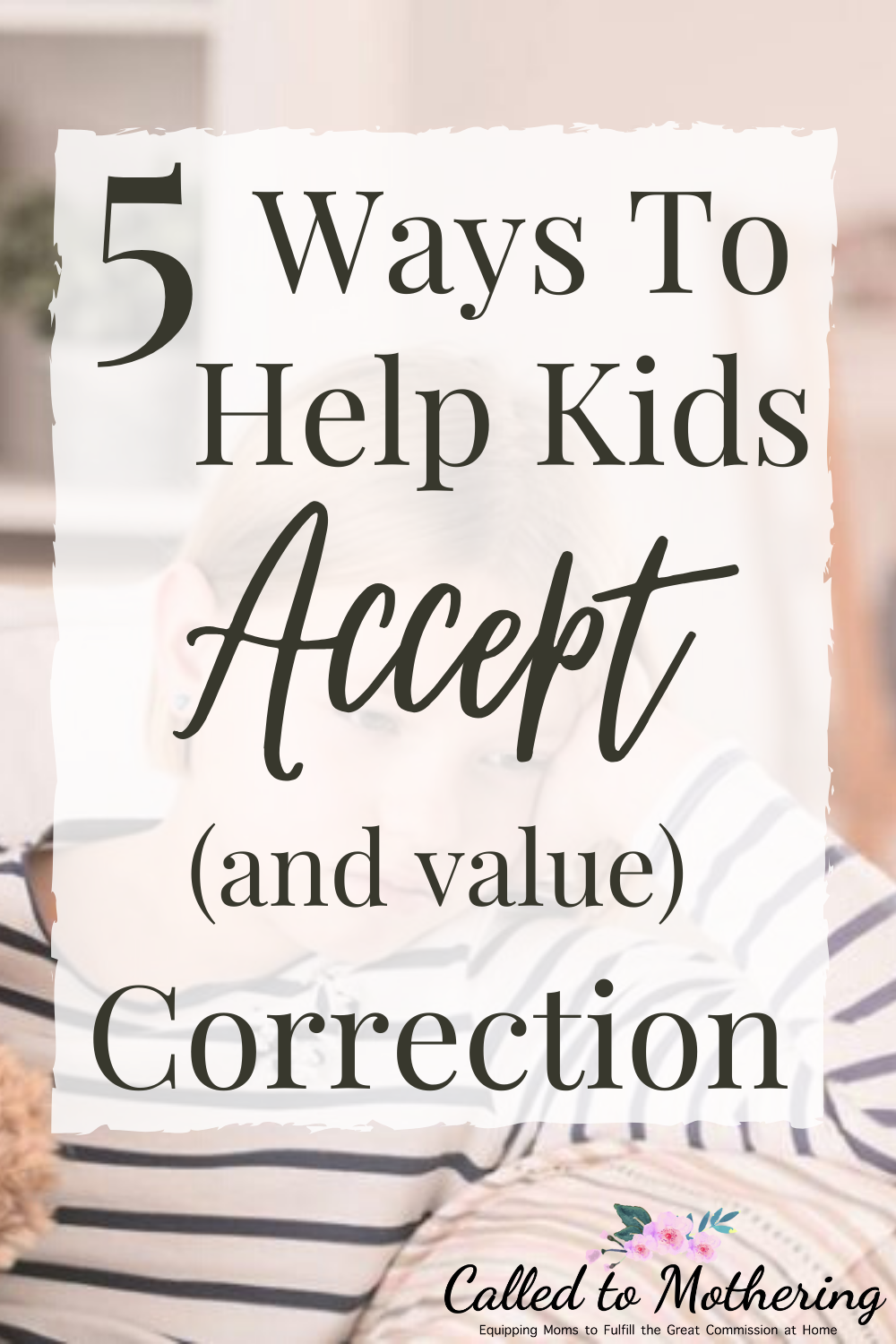 Does your child respond to correction with defensiveness and a bad attitude? These 5 tips will help kids accept and value being corrected, as well as think through their behavior. #positivediscipline #disciplineforkids #positiveparenting #parentinghacks