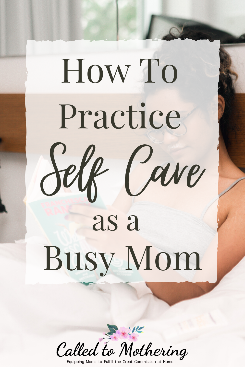 Self care principles for busy Christian moms in the areas of physical, emotional, financial and spiritual health. #selfcareformoms #selfcaretips #selfcarehabits