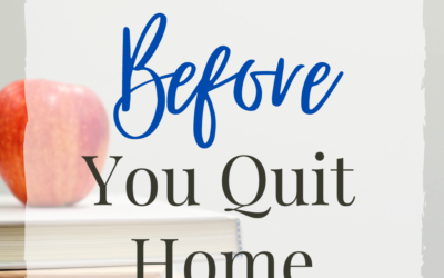 4 Things You Should Do Before You Quit Homeschooling