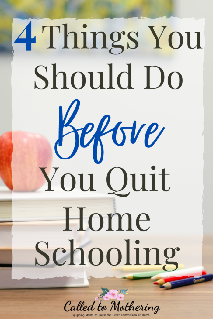 Four things to try before you throw in the towel on homeschooling. #homeschooltips #homeschoolencouragement