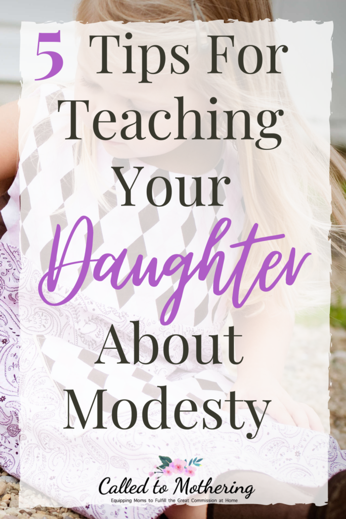 5 helpful tips for teaching your daughter about the meaning of true modesty. #teachingmodesty #raisingdaughters #raisinggodlykids