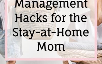 3 Time Management Hacks For The SAHM