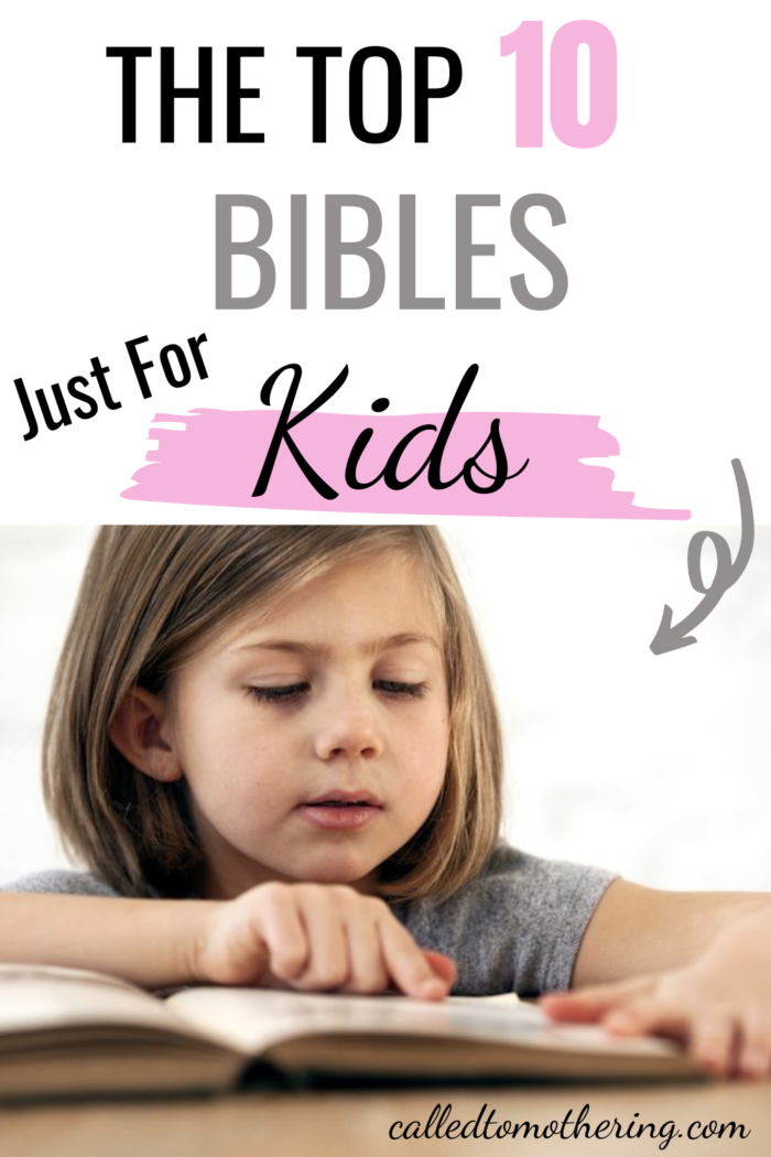 Read this list of the ten best children's Bibles for toddlers to tweens that help them discover God's Word and His love for themselves!
